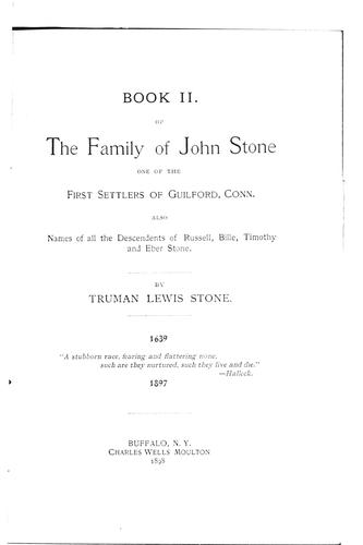 Book II. of the family of John Stone, one of the first settlers of Guilford, Conn. by Truman Lewis Stone