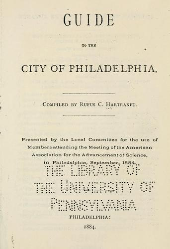 Guide to the city of Philadelphia by Rufus C. Hartranft