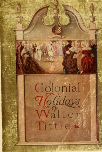 Colonial holidays by Walter Tittle