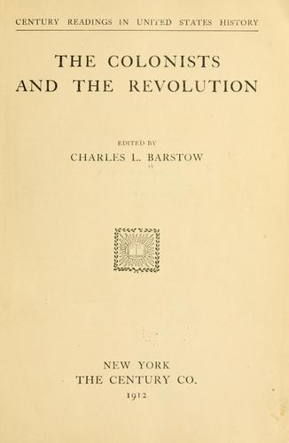 The colonists and the revolution by Charles Lester Barstow