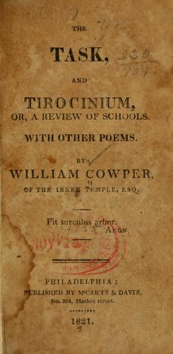The task, and Tirocinium by William Cowper