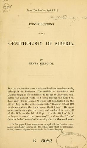 Contributions to the ornithology of Siberia by Henry Seebohm