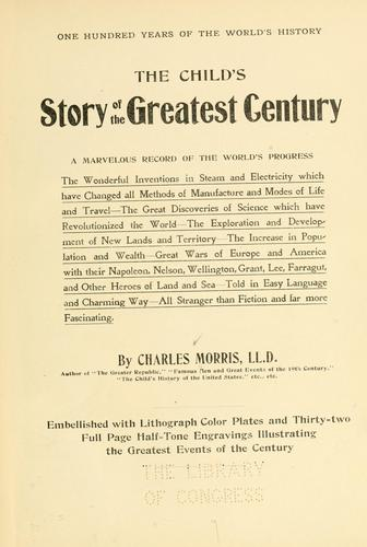 The child's story of the greatest century by Morris, Charles
