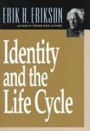 Identity and the life cycle by Erikson, Erik H.