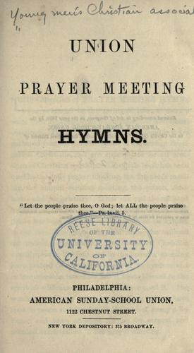 Union prayer meeting hymns.
