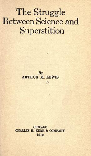 The struggle between science and superstition by Arthur M. Lewis