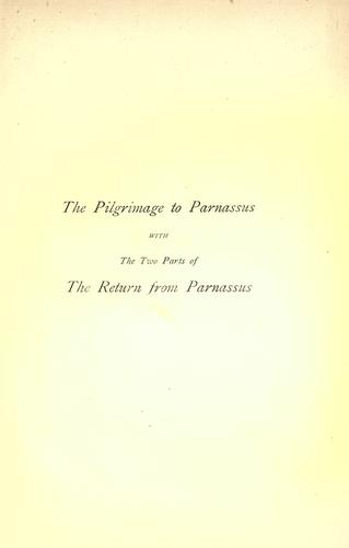 The pilgrimage to Parnassus with the two parts of The return from Parnassus.  Three comedies performed in St. John's college, Cambridge, A.D. 1597-1601.  Ed. from mss. by the Rev. W.D. Macray by