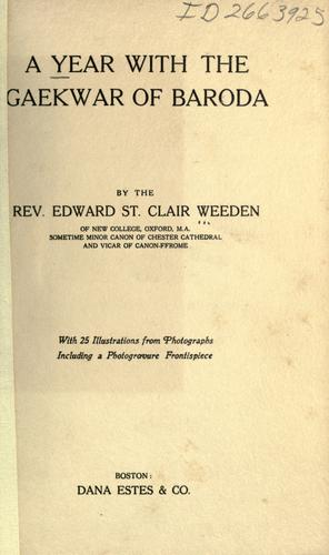 A year with the Gaekwar of Baroda by Weeden, Edward St. Clair