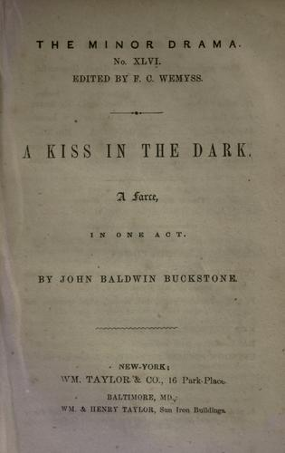 A kiss in the dark by Buckstone, John Baldwin