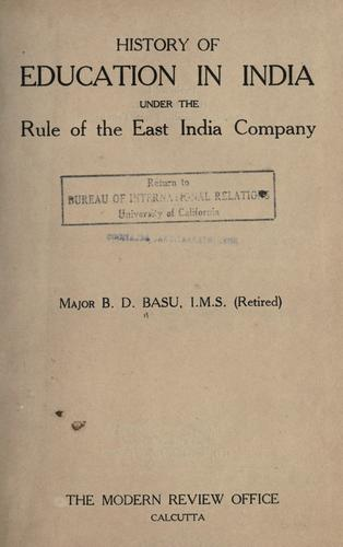 History of education in India under the rule of the East India Company by Baman Das Basu