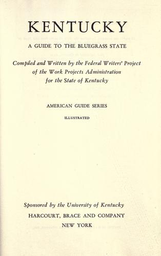 Kentucky by Federal Writers' Project of the Work Projects Administration for the State of Kentucky.
