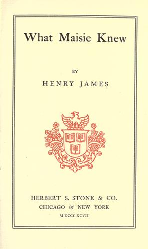 What Maisie knew by Henry James, Jr.