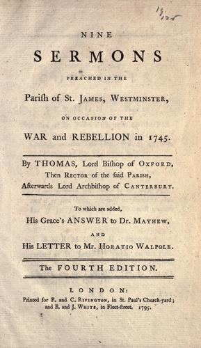 Nine sermons preached in the parish of St. James, Westminster, on occasion of the war and rebellion in 1745.