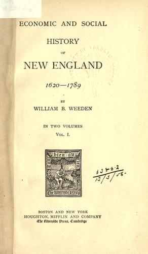 Economic and social history of New England, 1620-1789.