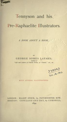 Tennyson and his pre-Raphaelite illustrators by Layard, George Somes
