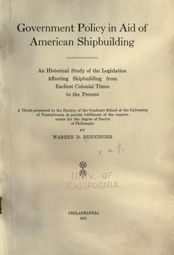 Government policy in aid of American shipbuilding by Warren Daub Renninger