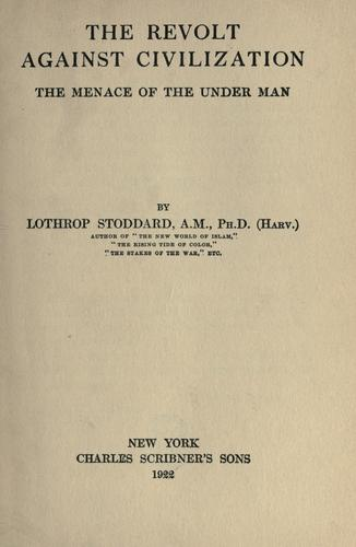 The revolt against civilization by Theodore Lothrop Stoddard