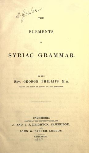 The elements of Syriac grammar by Phillips, George
