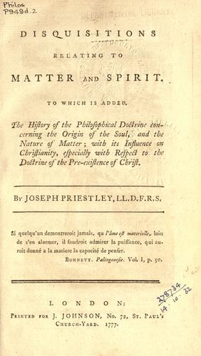 Disquisitions relating to matter and spirit by Joseph Priestley