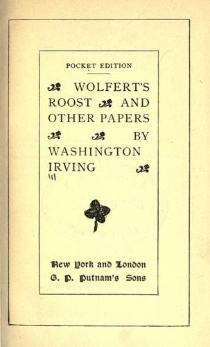 Wolfert's roost and other papers by Washington Irving