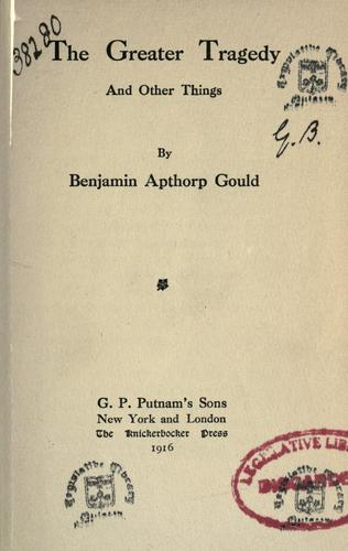 The greater tragedy, and other things by Gould, Benjamin Apthorp
