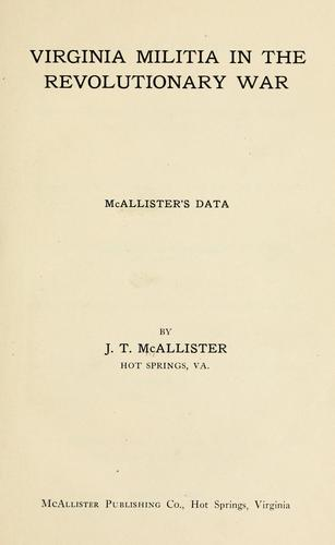 Virginia militia in the Revolutionary War by J. T. McAllister