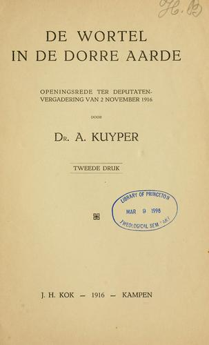 De wortel in de dorre aarde by Abraham Kuyper