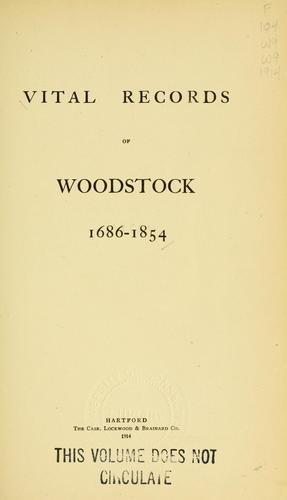 Vital records of Woodstock, 1686-1854 by Woodstock (Conn.)