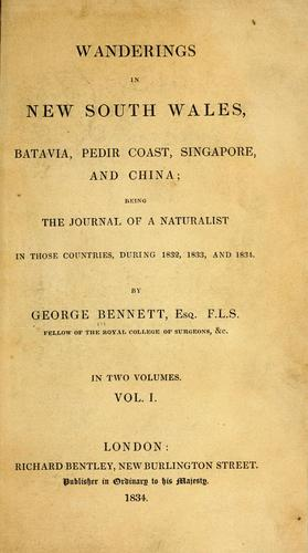 Wanderings in New South Wales, Batavia, Pedir Coast, Singapore, and China by George Bennet