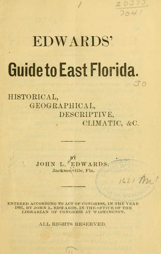 Edwards' guide to East Florida by John L. Edwards