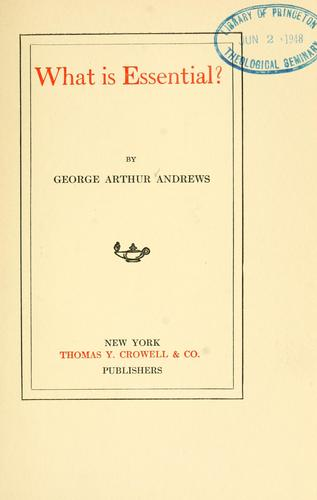 What is essential? by George A. Andrews