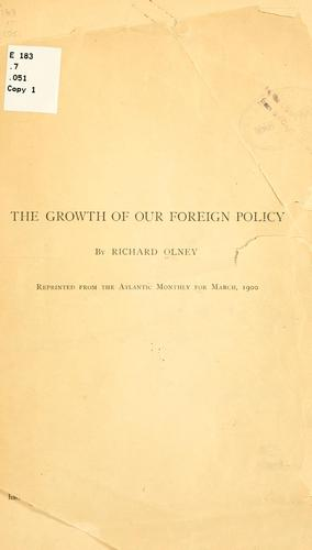 The growth of our foreign policy by Richard Olney