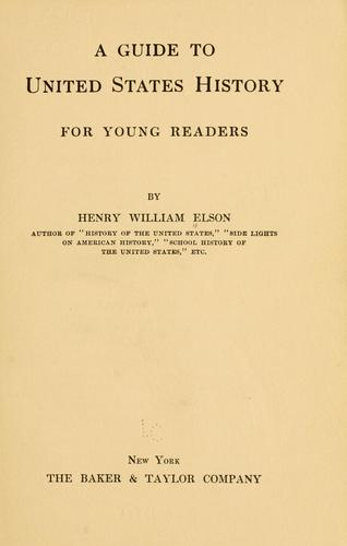 A guide to United States history for young readers by Henry W. Elson