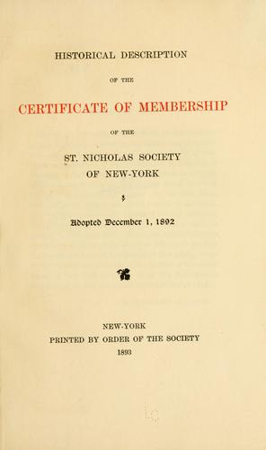 Historical description of the certificate of membership of the St. Nicholas Society of New-York by Saint Nicholas Society of the City of New York.
