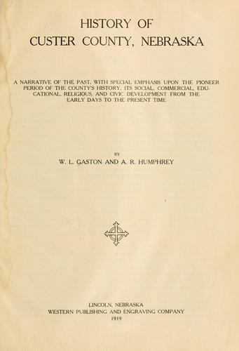 History of Custer County, Nebraska by William Levi Gaston
