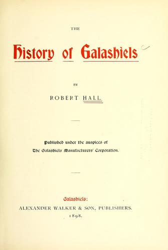 The history of Galashiels. by Hall, Robert W.