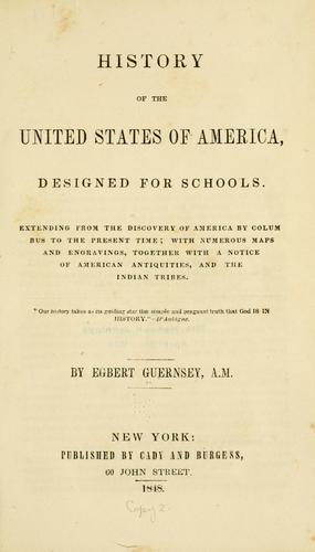 History of the United States of America, designed for schools by Egbert Guernsey