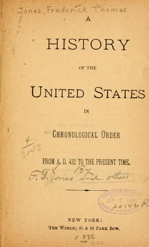 A history of the United States in chronological order from A. D. 432 to the present time.