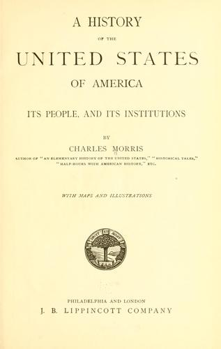 A history of the United States of America, its people and its institutions