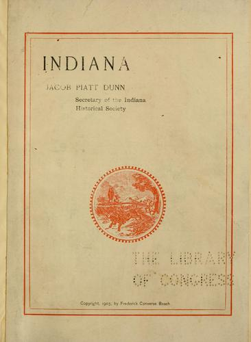 Indiana by Dunn, Jacob Piatt
