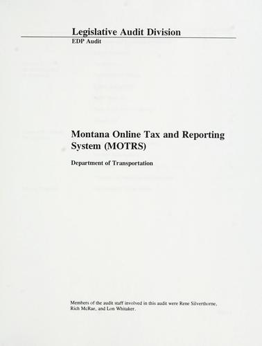 Montana Online Tax and Reporting System (MOTRS), Department of Transportation by Montana. Legislature. Legislative Audit Division.