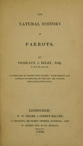 The natural history of parrots by Prideaux John Selby