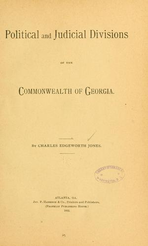 Political and judicial divisions of the commonwealth of Georgia by Charles Edgeworth Jones