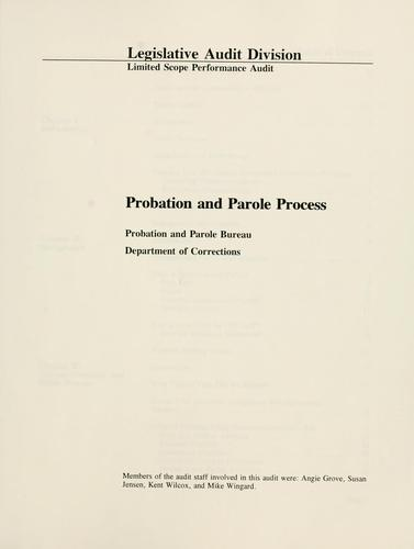 Probation and parole process, Probation and Parole Bureau, Department of Corrections by Montana. Legislature. Legislative Audit Division.