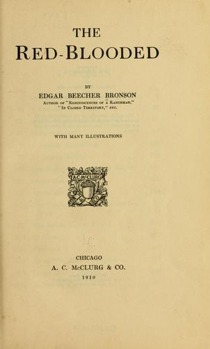 The red-blooded by Edgar Beecher Bronson