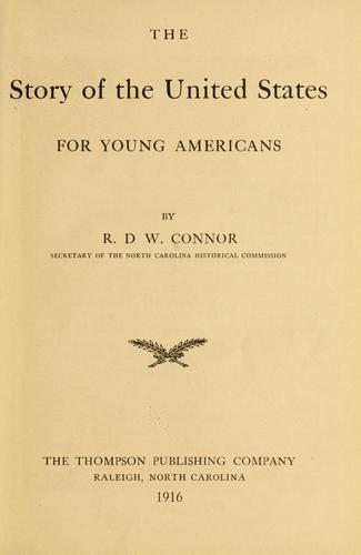 The story of the United States, for young Americans by R. D. W. Connor