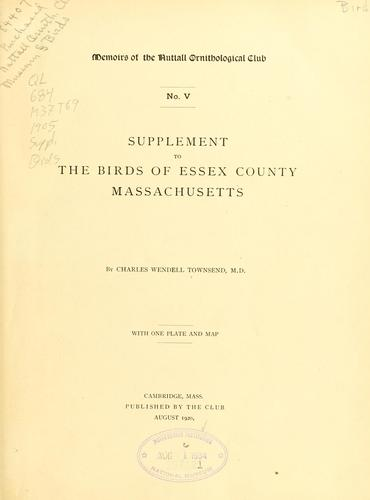 Supplement to the birds of Essex County, Massachusetts by Townsend, Charles Wendell