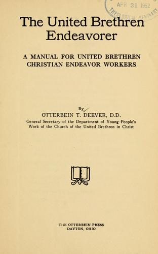 The United Brethren Endeavorer by Otterbein T. Deever