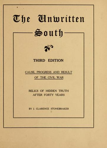 The unwritten South by J. Clarence Stonebraker