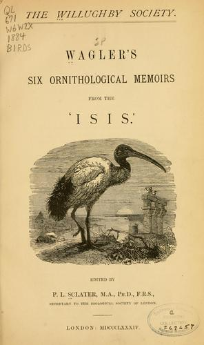 Wagler's Six ornithological memoirs from the 'Isis' by Johann Georg Wagler